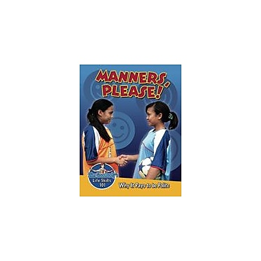 Crabtree Publishing Company Manners, Please! Why It Pays To Be Polite Workbook By Burstein, John, Grade 3 - Grade 6 [eBook]