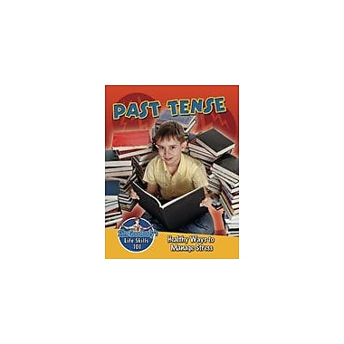 Crabtree Publishing Company Past Tense: Healthy Ways To Manage Stress Workbook By Burstein, John, Grade 3 - Grade 6 [eBook]
