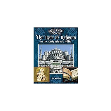 Crabtree Publishing Company The Role Of Religion In The Early Islamic World Workbook, Grade 5 - Grade 8 [eBook]