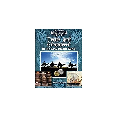 Crabtree Publishing Company Trade And Commerce In The Early Islamic World Workbook, Grade 5 - Grade 8 [eBook]