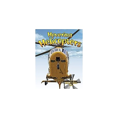 Crabtree Publishing Company Hovering Helicopters Workbook By Aloian, Molly, Kindergarten - Grade 3 [eBook]
