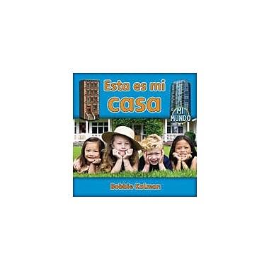 Crabtree Publishing Company Esta Es Mi Casa Workbook By Kalman, Bobbie, Kindergarten - Grade 2 [eBook]