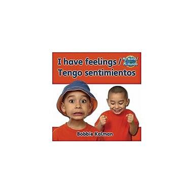Crabtree Publishing Company I Have Feelings/Tengo Sentimientos Workbook By Kalman, Bobbie, Kindergarten - Grade 2 [eBook]