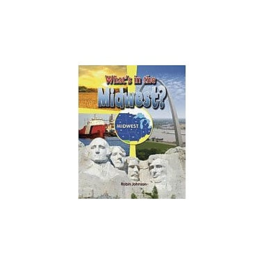 Crabtree Publishing Company What's In The Midwest? Workbook By Johnson, Robin, Grade 3 - Grade 6 [eBook]