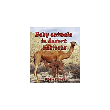 Crabtree Publishing Company Baby Animals In Desert Habitats Workbook By Kalman, Bobbie, Kindergarten - Grade 3 [eBook]