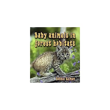 Crabtree Publishing Company Baby Animals In Forest Habitats Workbook By Kalman, Bobbie, Kindergarten - Grade 3 [eBook]