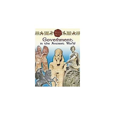 Crabtree Publishing Company Government In The Ancient World Workbook By Rich, Steve, Grade 5 - Grade 8 [eBook]