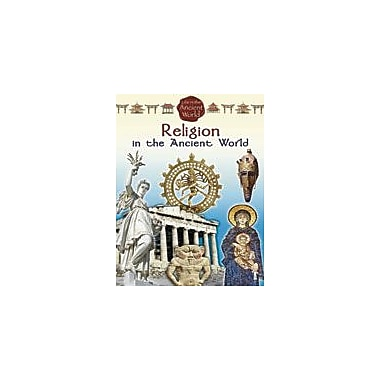 Crabtree Publishing Company Religion In The Ancient World Workbook By Rich, Steve, Grade 5 - Grade 8 [eBook]