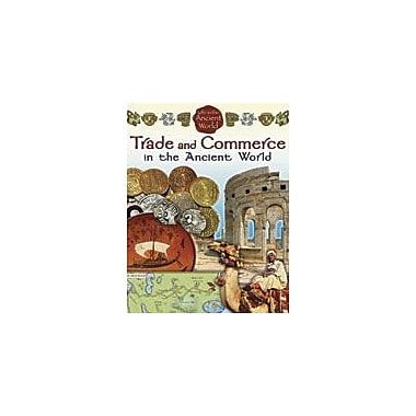 Crabtree Publishing Company Trade And Commerce In The Ancient World Workbook By Rich, Steve, Grade 5 - Grade 8 [eBook]