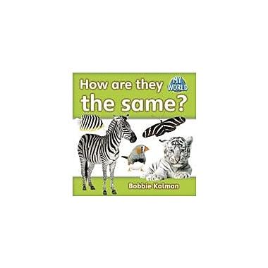 Crabtree Publishing Company How Are They The Same? Workbook By Kalman, Bobbie, Kindergarten - Grade 2 [eBook]