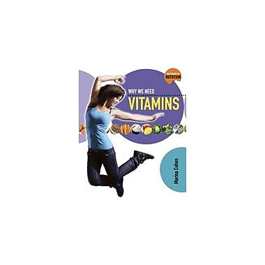 Crabtree Publishing Company Why We Need Vitamins Workbook By Cohen, Marina, Grade 5 - Grade 8 [eBook]