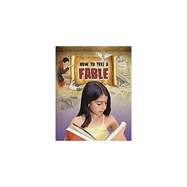 Crabtree Publishing Company How To Tell A Fable Workbook By Suri Rosen, Grade 3 - Grade 6 [eBook]