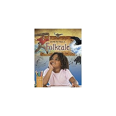 Crabtree Publishing Company How To Tell A Folktale Workbook By Carol Alexander, Grade 3 - Grade 6 [eBook]