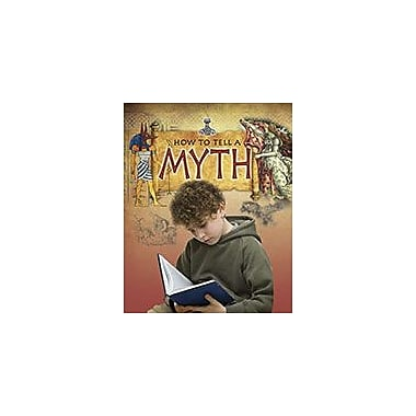Crabtree Publishing Company How To Tell A Myth Workbook By Robert Walker, Grade 3 - Grade 6 [eBook]