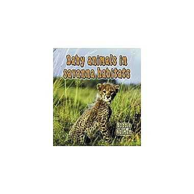 Crabtree Publishing Company Baby Animals In Savanna Habitats Workbook By Kalman, Bobbie, Kindergarten - Grade 3 [eBook]