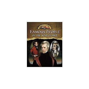 Crabtree Publishing Company Famous People Of The War Of 1812 Workbook By Johnson, Robin, Grade 5 - Grade 8 [eBook]
