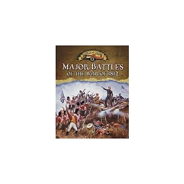 Crabtree Publishing Company Major Battles Of The War Of 1812 Workbook By Clarke, Gordon, Grade 5 - Grade 8 [eBook]