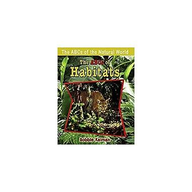 Crabtree Publishing Company The Abcs Of Habitats Workbook By Bobbie Kalman, Kindergarten - Grade 3 [eBook]