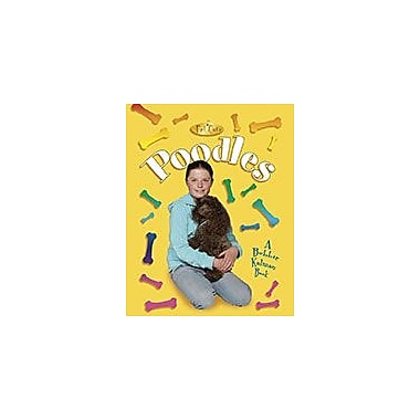 Crabtree Publishing Company Poodles Workbook By Kelley Macaulay, Bobbie Kalman, Kindergarten - Grade 3 [eBook]