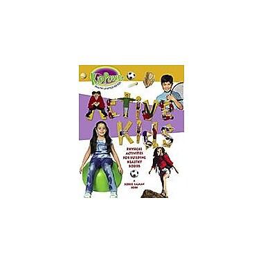 Crabtree Publishing Company Active Kids Workbook By Bobbie Kalman, Kathryn Smithyman, Grade 3 - Grade 6 [eBook]