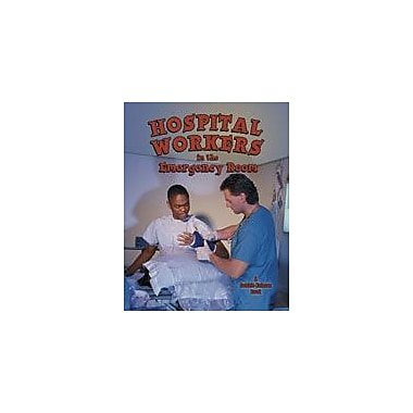 Crabtree Publishing Company Hospital Workers In The Emergency Room Workbook By Kalman, Bobbie, Kindergarten - Grade 3 [eBook]