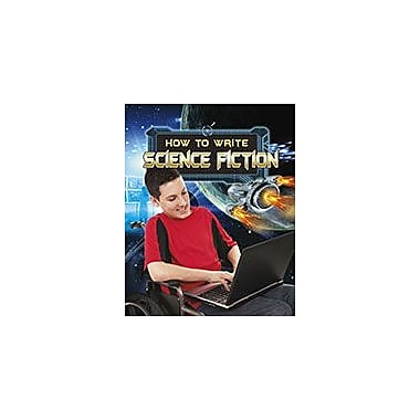 Crabtree Publishing Company How To Write Science Fiction Workbook By Megan Kopp, Grade 3 - Grade 6 [eBook]