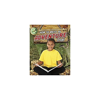 Crabtree Publishing Company How To Write An Adventure Story Workbook By Natalie Hyde, Grade 3 - Grade 6 [eBook]