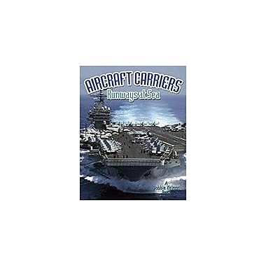 Crabtree Publishing Company Aircraft Carriers: Runways At Sea Workbook By Lynn Peppas, Kindergarten - Grade 3 [eBook]