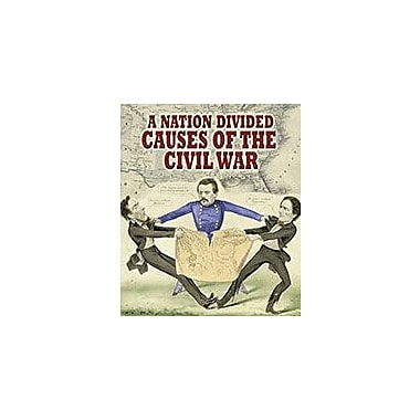 Crabtree Publishing Company A Nation Divided: Causes Of The Civil War Workbook By Jeff Putnam, Grade 5 - Grade 8 [eBook]