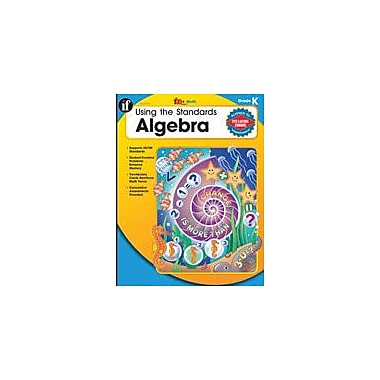 Carson-Dellosa Publishing Using The Standards: Algebra, Kindergarten Workbook By Huston, Terry, Kindergarten [eBook]