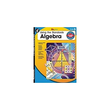 Carson-Dellosa Publishing Using The Standards: Algebra, Grade 5 Workbook By Warner-Hale, Melissa, Grade 5 [eBook]