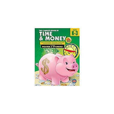 Carson-Dellosa Publishing The Complete Book Of Time And Money, Grades K - 3 Workbook, Kindergarten - Grade 3 [eBook]