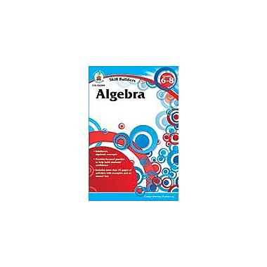 Carson-Dellosa Publishing Algebra, Grades 6 - 8 Workbook, Grade 6 - Grade 8 [eBook]