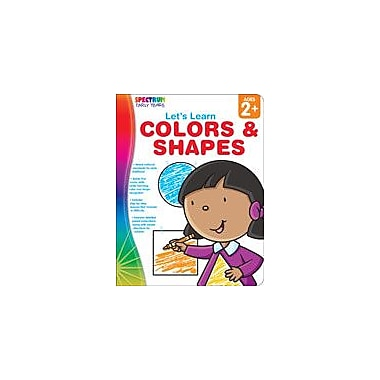 Carson-Dellosa Publishing Spectrum Early Years: Let's Learn Colors And Shapes Workbook, Preschool [eBook]