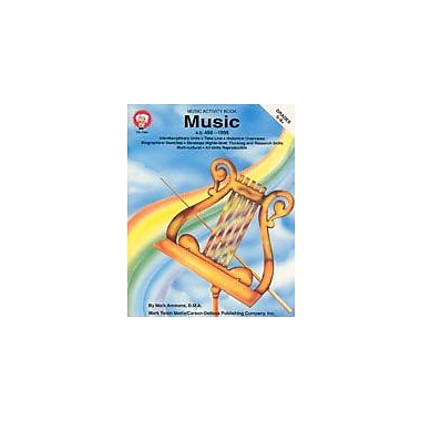 Carson-Dellosa Publishing Music: 450 A.D. To 1995 A.D. By Mark Twain Media Workbook By Ammons, Mark, Grade 5 - Grade 9 [eBook]