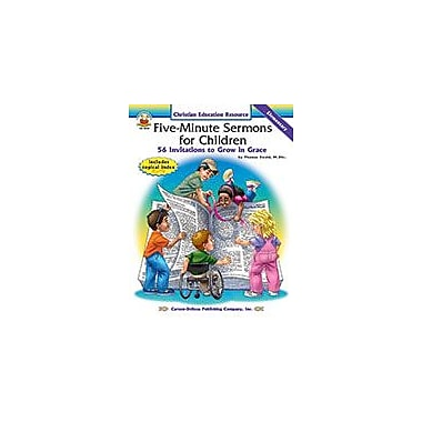 Carson-Dellosa Publishing Five-Minute Sermons For Children, Elementary Workbook, Kindergarten - Grade 5 [eBook]