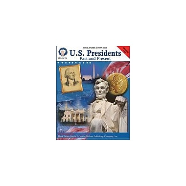 Carson-Dellosa Publishing U.S. Presidents: Past And Present By Mark Twain Media Workbook By Lee, Grade 5 - Grade 9 [eBook]