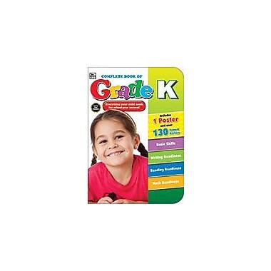 Carson-Dellosa Publishing Complete Book Of Grade K, Grade K Workbook, Kindergarten [eBook]