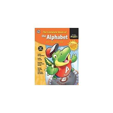 Carson-Dellosa Publishing Complete Book Of The Alphabet, Grades Pk - 1 Workbook, Preschool - Grade 1 [eBook]