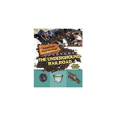 Cavendish Square Publishing American Archaeology Uncovers The Underground Railroad Workbook, Grade 5 - Grade 12 [eBook]