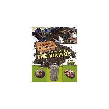 Cavendish Square Publishing American Archaeology Uncovers The Vikings Workbook By Huey, Lois Miner, Grade 5 - Grade 12 [eBook]