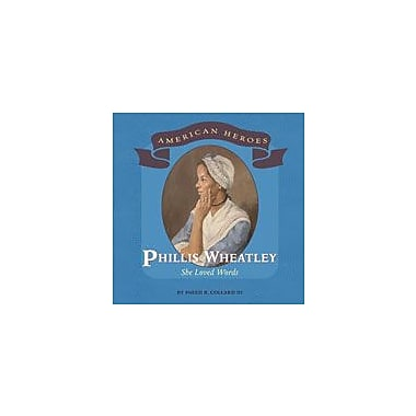 Cavendish Square Publishing Phillis Wheatley Workbook By Collard III, Sneed B., Grade 3 - Grade 6 [eBook]