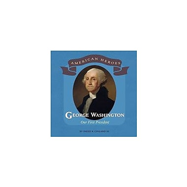 Cavendish Square Publishing George Washington Workbook By Collard III, Sneed B., Grade 3 - Grade 6 [eBook]