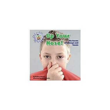 Cavendish Square Publishing Up Your Nose! Workbook By Stewart, Melissa, Grade 3 - Grade 6 [eBook]