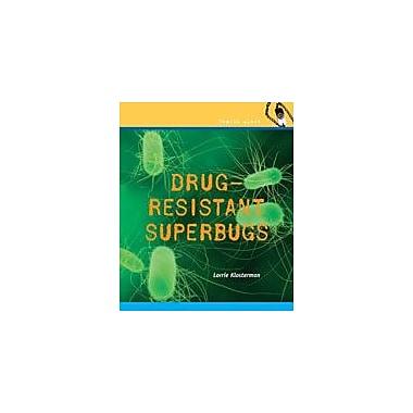 Cavendish Square Publishing Drug-Resistant Super Bugs Workbook By Klosterman, Lorrie, Grade 4 - Grade 6 [eBook]
