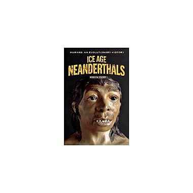 Cavendish Square Publishing Ice Age Neanderthals Workbook By Stefoff, Rebecca, Grade 8 - Grade 12 [eBook]