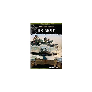 Cavendish Square Publishing Careers In The U.S. Army Workbook By Dolan, Edward F., Grade 8 - Grade 12 [eBook]