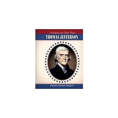 Cavendish Square Publishing Thomas Jefferson Workbook By Trueit, Trudi Strain, Grade 6 - Grade 12 [eBook]