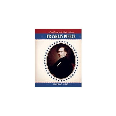 Cavendish Square Publishing Franklin Pierce Workbook By King, David C., Grade 6 - Grade 12 [eBook]