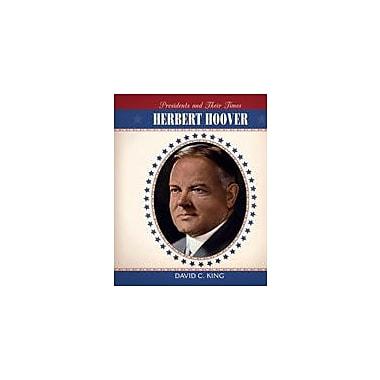 Cavendish Square Publishing Herbert Hoover Workbook By King, David C., Grade 6 - Grade 12 [eBook]